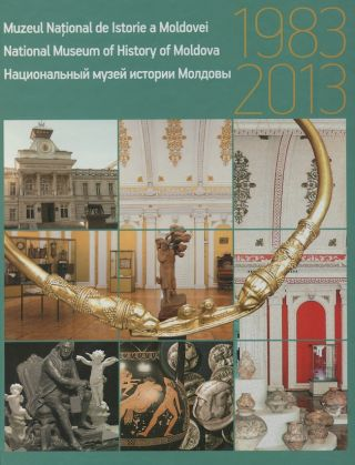 Muzeul National de Istorie a Moldovei / National Museum of History of Moldova / Natsional'nyi...
