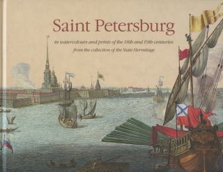 Saint Petersburg in watercolours and prints of the 18th and 19th centuries : from the collection...