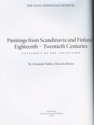 Zhivopis' skandinavskikh stran i Finlandii XVIII – XX vekov. Katalog kollektsii (Paintings from Scandinavia and Finland 18th – 20th centuries. Catalog of the [Hermitage] collection)