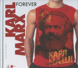 Karl Marx Forever?: for the Bicentenary of his Birth / Karl Marks navsegda?: k 200-letiiu so dnia...