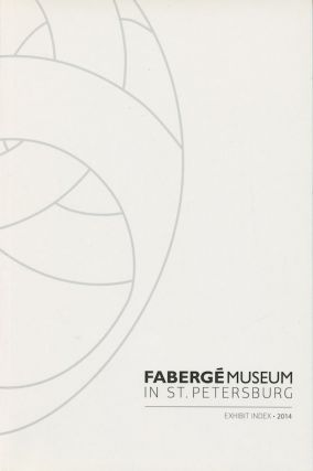 Fabergé Museum in St. Petersburg: Exhibit Index / Muzei Faberzhe v Sankt-Peterburge: ukazatel'...