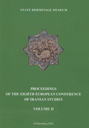 Proceedings of the Eighth European Conference of Iranian Studies, volume II, Studies on Iran and...