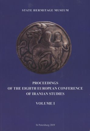 Proceedings of the Eighth European Conference of Iranian Studies, volume I, Studies on...